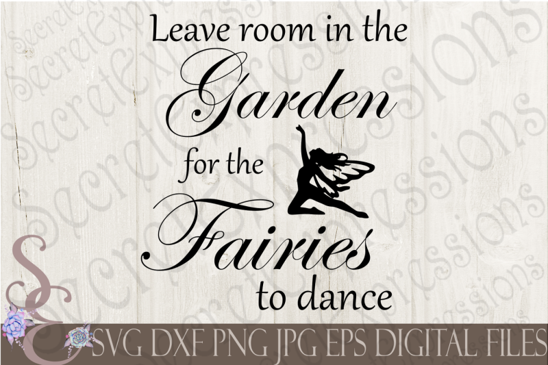leave-room-in-the-garden-for-the-fairies-to-dance-svg