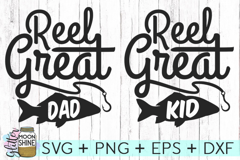 reel-great-dad-and-kid-set-of-2-svg-dxf-png-eps-cutting-files