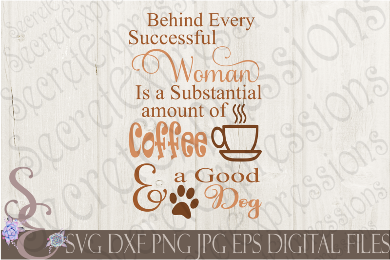behind-every-successful-woman-is-coffee-and-a-dog