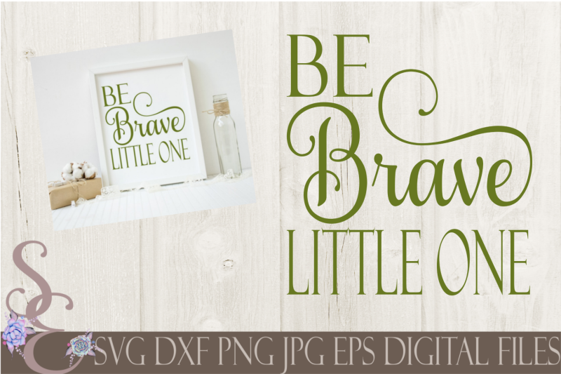 be-brave-little-one-svg
