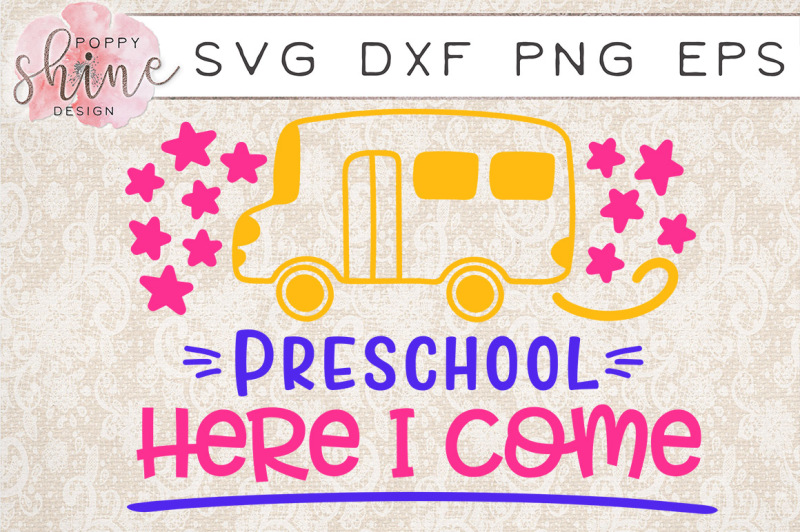 preschool-here-i-come-svg-png-eps-dxf-cutting-files
