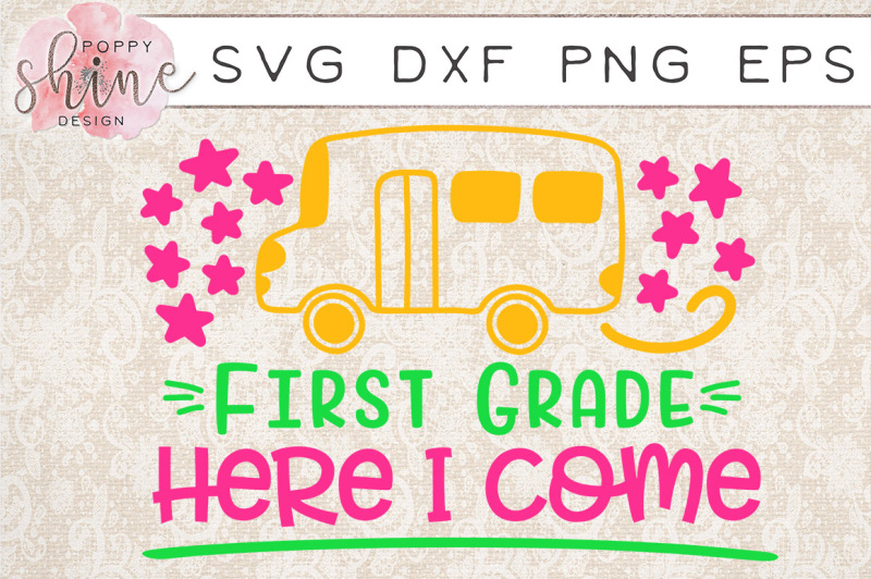 first-grade-here-i-come-svg-png-eps-dxf-cutting-files