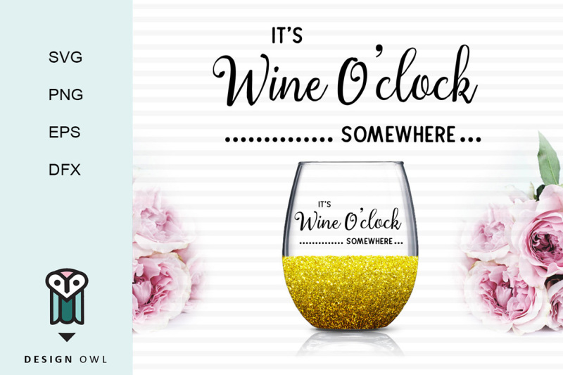 it-s-wine-o-clock-somewhere-svg-png-eps-dfx