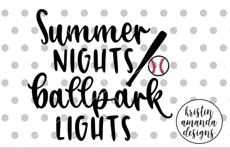 4273674b2198 Summer Nights and Ballpark Lights Baseball SVG DXF EPS PNG Cut File ...