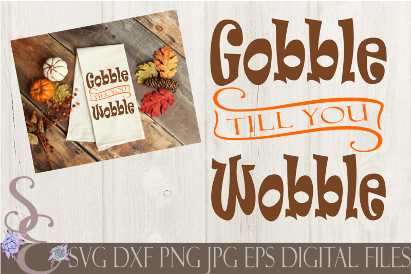 gobble-till-you-wobble-svg