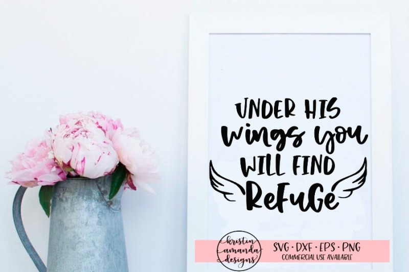under-his-wings-you-will-find-refuge-svg-dxf-eps-png-cut-file-cricut