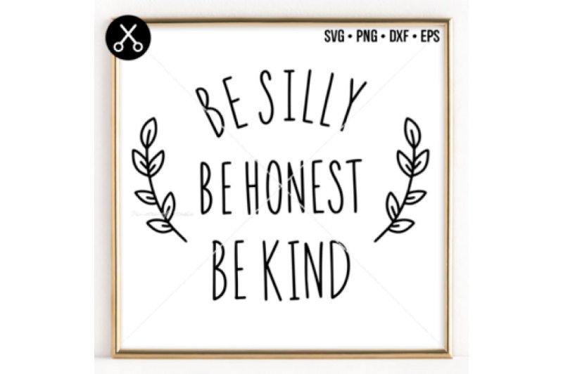 be-silly-be-honest-be-kind-svg-0062