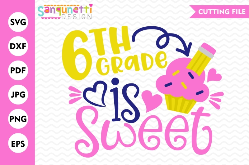 6th-grade-is-sweet-school-svg-svg-dxf-eps-jpg-png