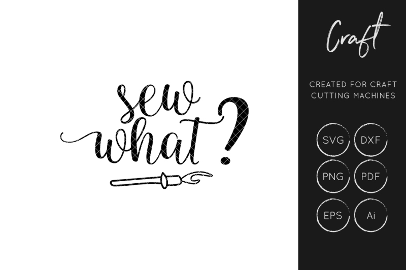 sew-what-svg-cut-file-sewing-svg-crafters-svg