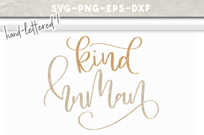 kind-human-hand-lettered-svg-dxf-eps-png-cut-file
