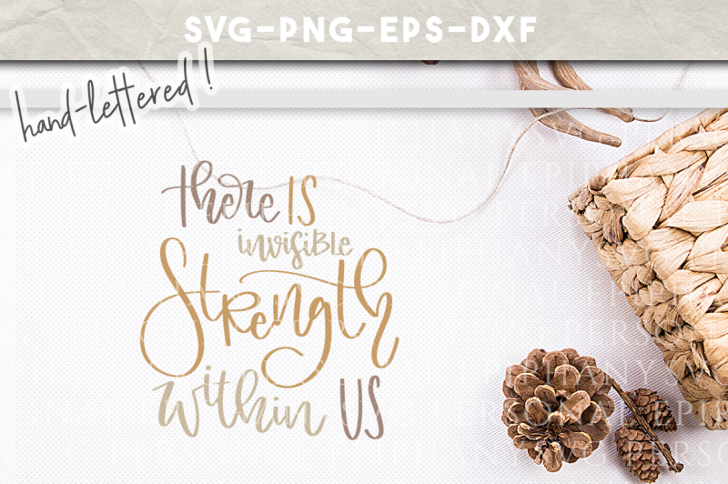 invisible-strength-hand-lettered-svg-dxf-eps-png-cut-file