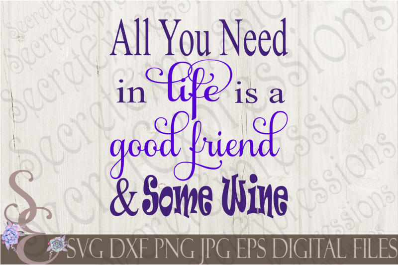 all-you-need-in-life-is-a-good-friend-and-some-wine