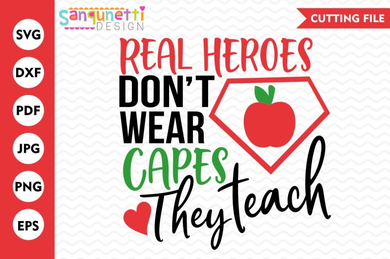 real-heroes-don-t-wear-capes-they-teach-svg-teacher-svg-school-svg