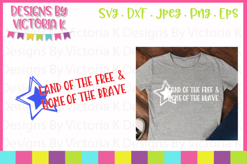 land-of-the-free-and-home-of-the-brave-4th-july-svg-dxf-eps-png