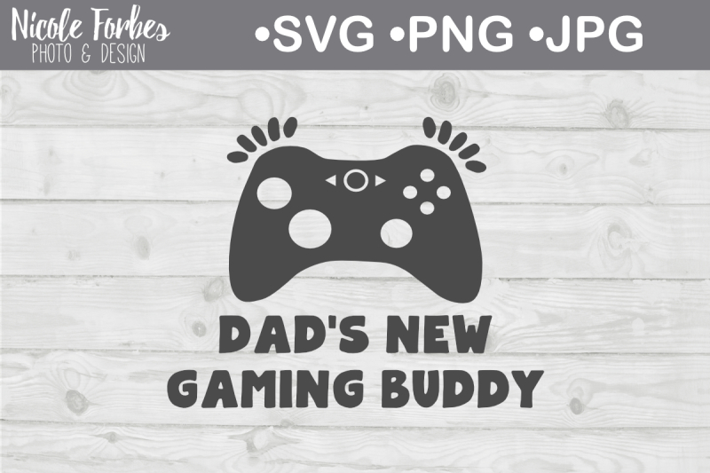 dad-s-new-gaming-buddy-svg-cut-file