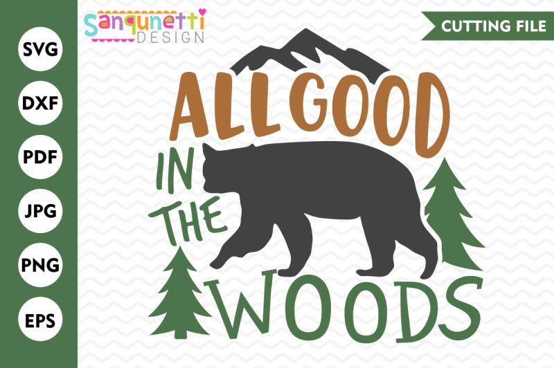 all-good-in-the-woods-svg-camping-svg-wildnerness-dxf