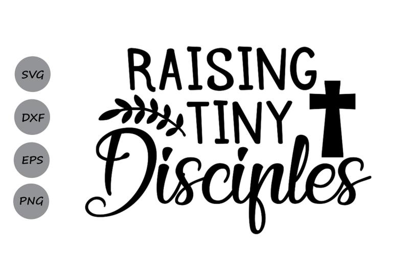 raising-tiny-disciples-svg-christian-mom-svg-christian-svg-jesus