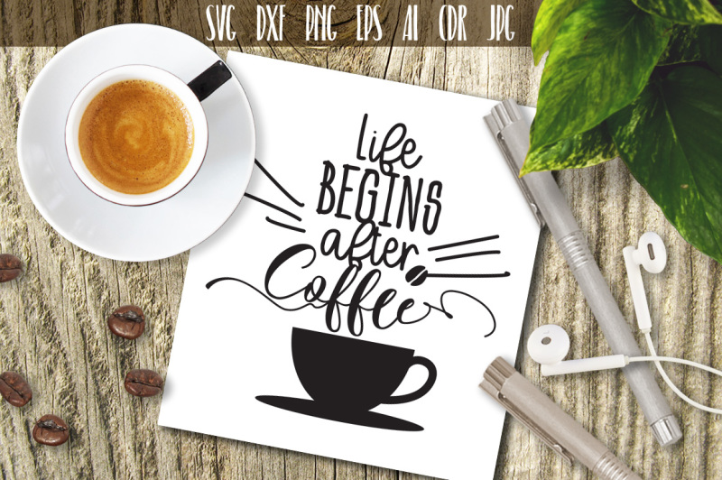 life-begins-after-coffee-coffee-svg