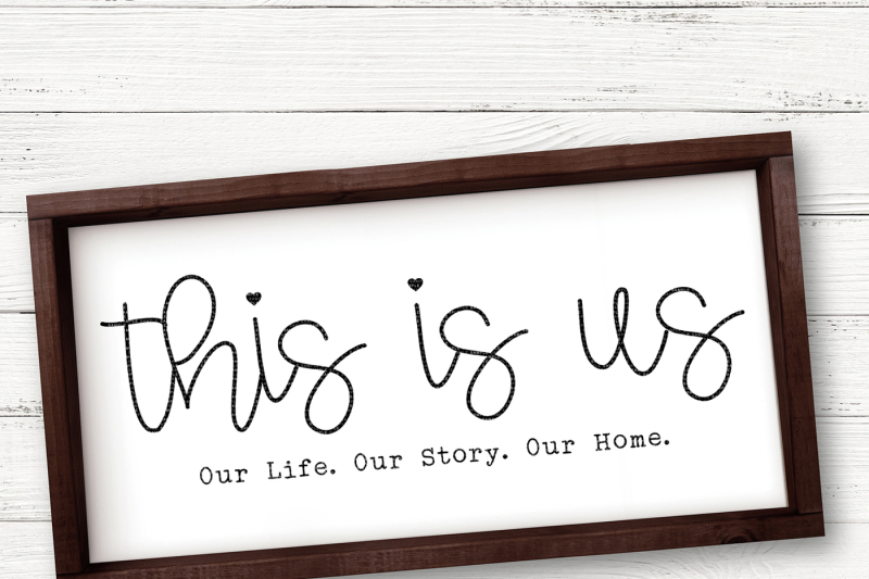 this-is-us-our-life-our-story-our-home-cut-file