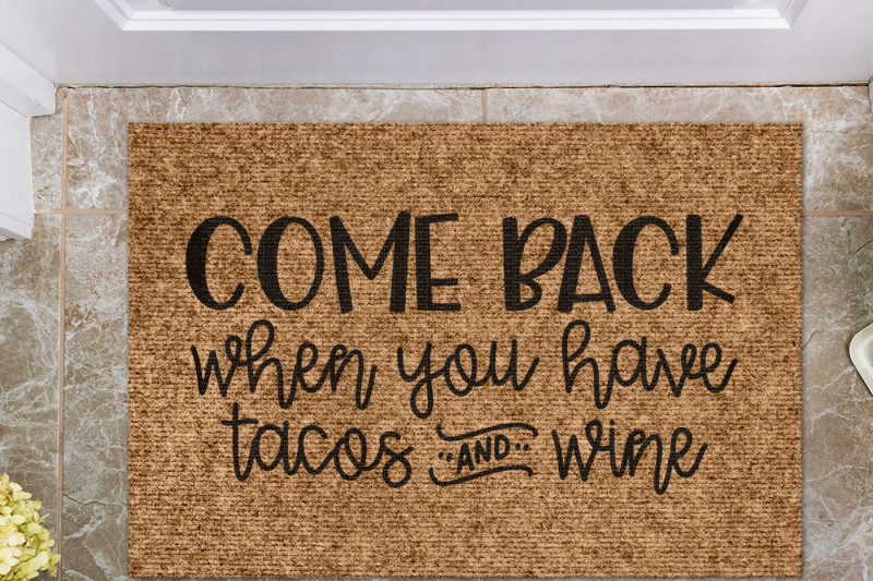 come-back-when-you-have-tacos-and-wine-doormat-cut-file