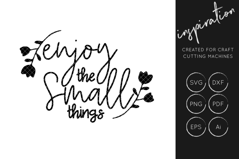 enjoy-the-small-things-svg-cut-file-inspirational-quote-svg-cut-file