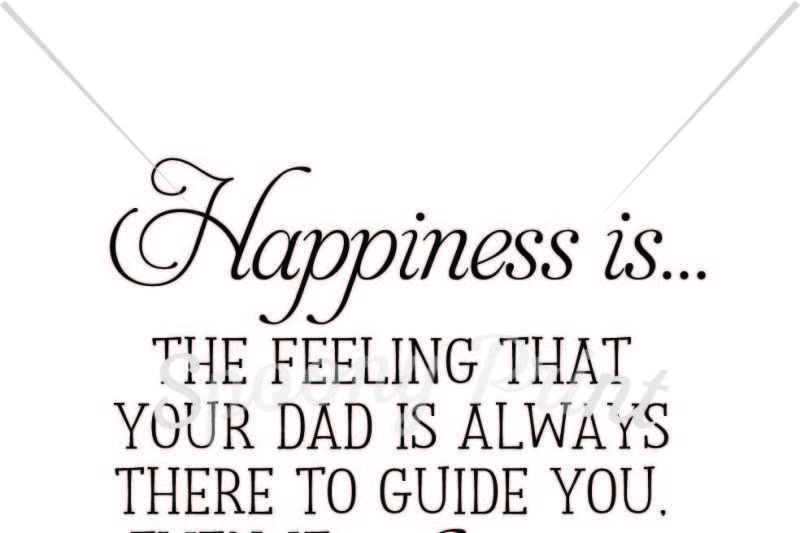 happiness-is-your-dad-is-always-there