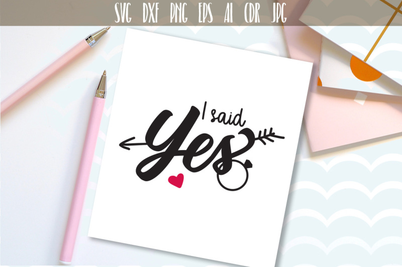 engagement-svg-i-said-yes-cutting-file-wedding-svg