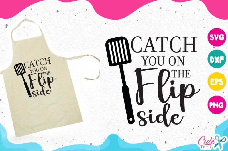 catch-you-on-the-flip-side-kitchen-svg-cooking
