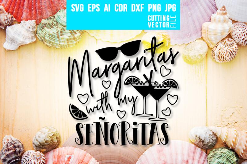 margaritas-with-my-senoritas-svg-eps-ai-dxf-png-jpg