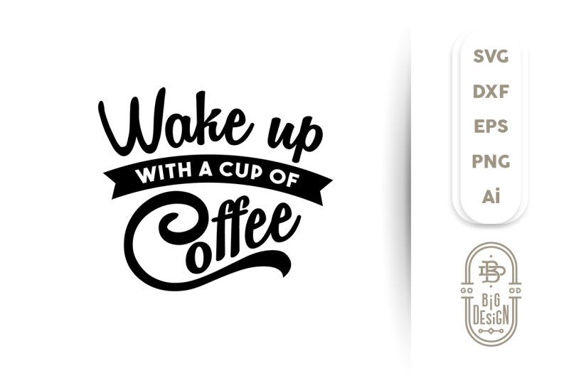 wake-up-with-a-cup-of-coffee-svg-cut-file