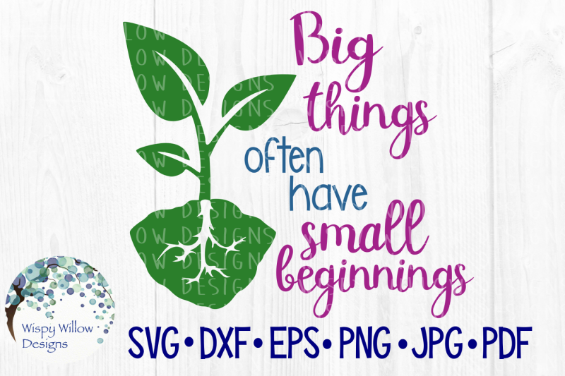big-things-often-have-small-beginnings-svg-dxf-eps-png-jpg-pdf