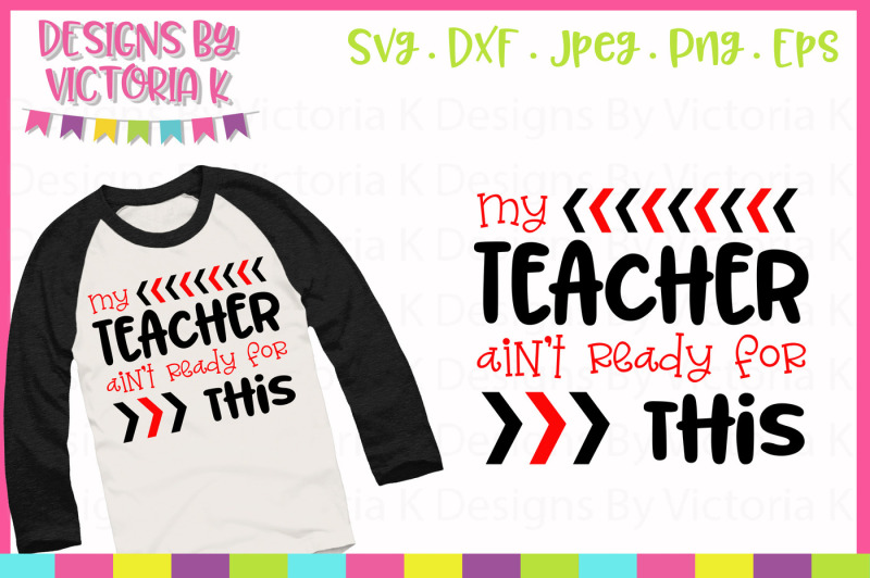 my-teacher-ain-t-ready-for-this-school-cut-file-svg-dxf-png