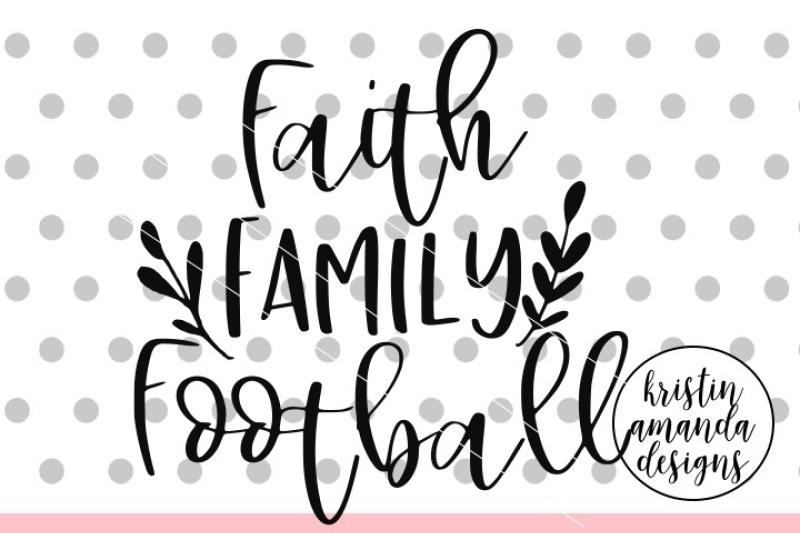faith-family-football-svg-dxf-eps-png-cut-file-cricut-silhouette