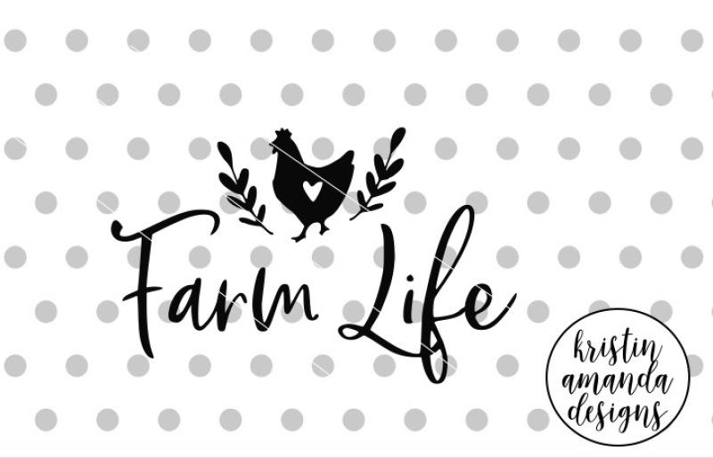 Farm Life Svg Dxf Eps Png Cut File Cricut Silhouette By