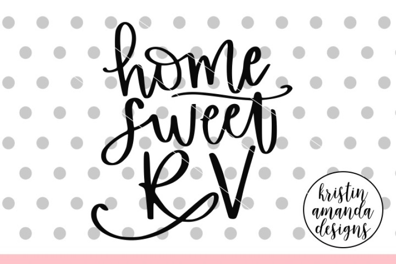 home-sweet-rv-svg-dxf-eps-png-cut-file-cricut-silhouette