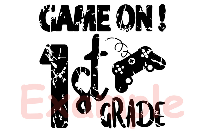 game-on-1st-grade-silhouette-svg-first-grade-gamer-gaming-over-886s