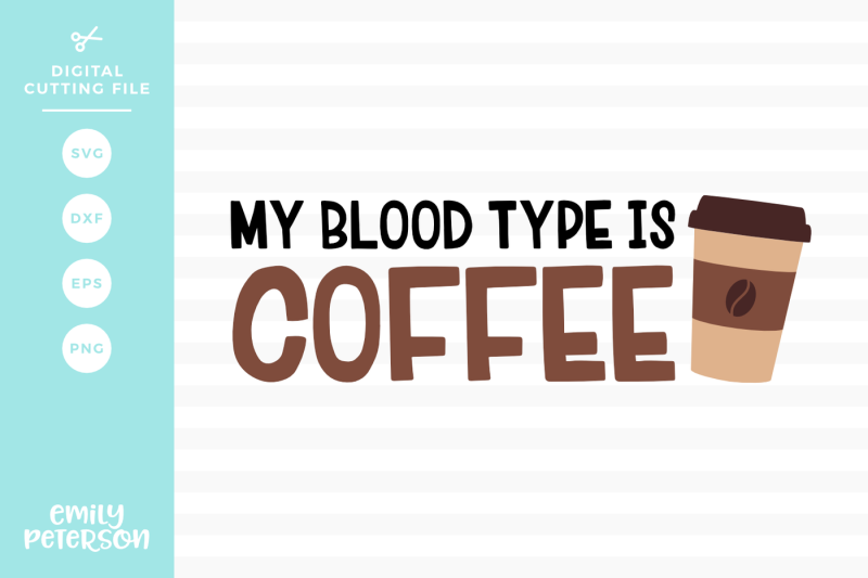 my-blood-type-is-coffee-svg-dxf