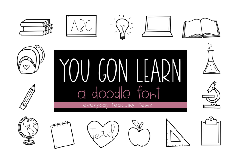 you-gon-learn-school-teaching-doodles-font