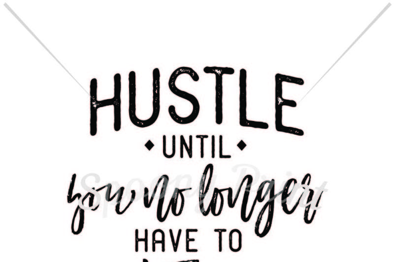 hustle-until-you-no-longer-have-to-introduce