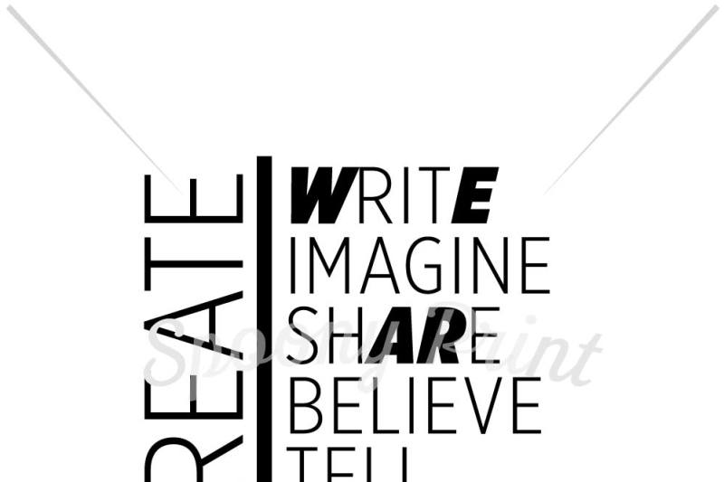 create-write-image-share-believe-tell-your-story