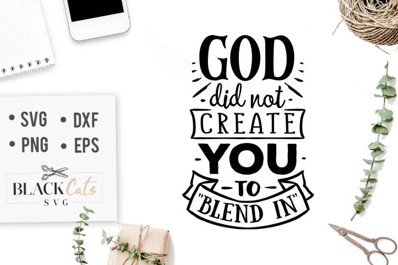 god-did-not-create-you-to-blend-in-svg