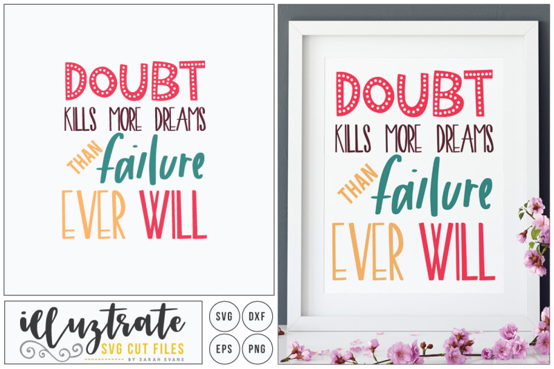 doubt-kills-more-dreams-than-failure-ever-will-svg-cut-file