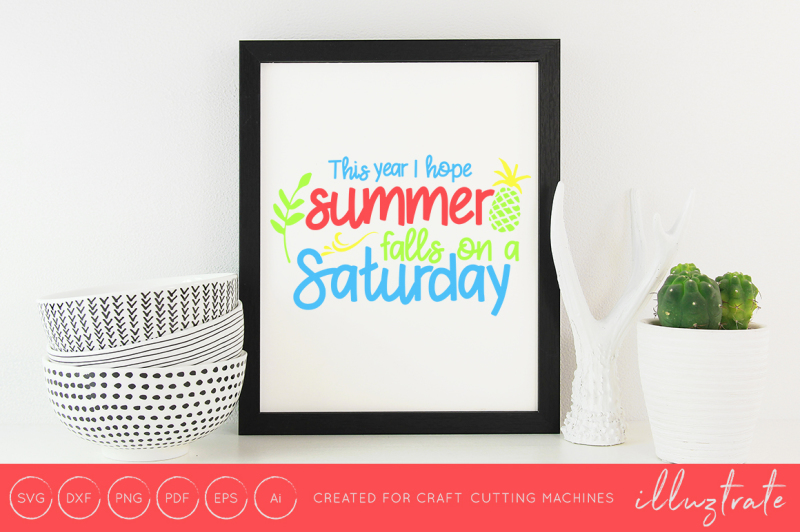 this-year-i-hope-summer-falls-on-a-saturday-svg-cut-file