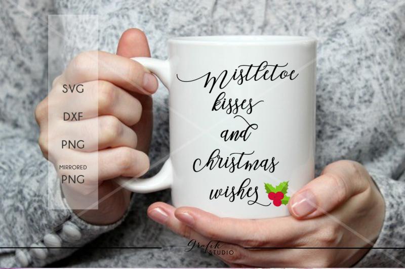 mistletoe-kisses-and-christmas-wishes-christmas-svg-file