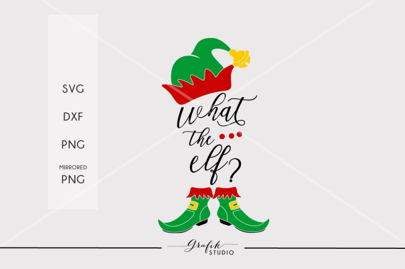 what-the-elf-christmas-svg-file-dxf-file-png-file