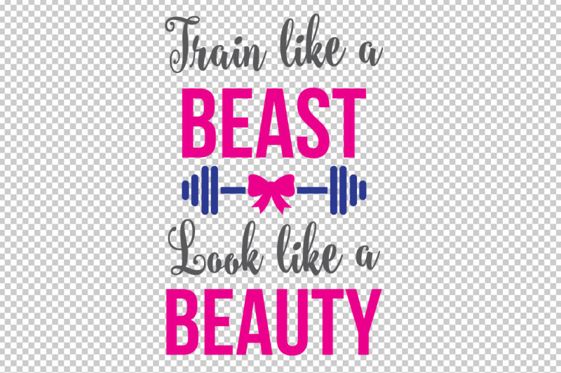 train-like-a-beast-look-like-a-beauty-dxf-ai-svg-png-pdf-eps