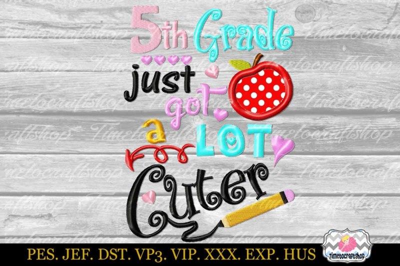 5th-grade-just-got-a-lot-cuter-applique-embroidery-design