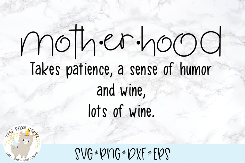 motherhood-takes-patience-a-sense-of-humor-and-wine-lots-of-wine-svg