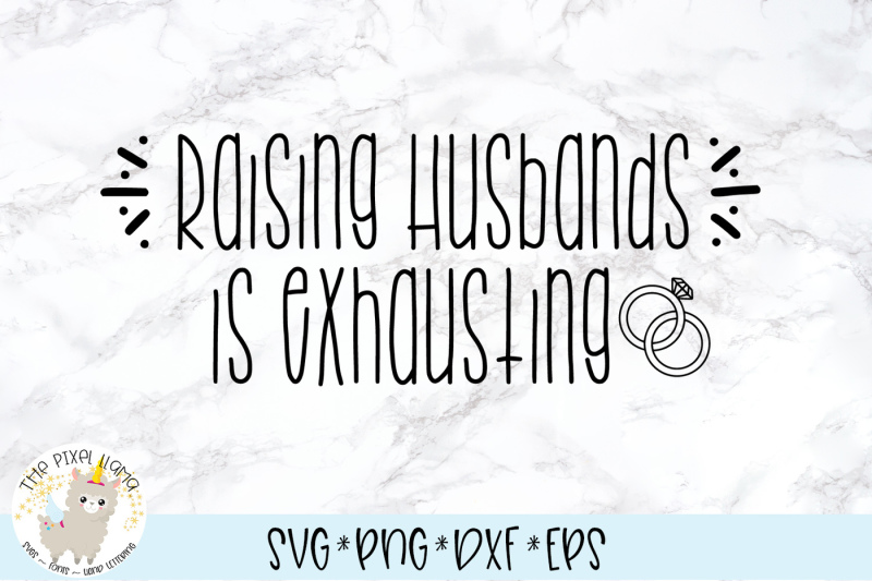 raising-husbands-is-exhausting-svg-cut-file
