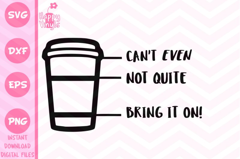 funny-svg-can-t-even-not-quite-bring-it-on-cup-svg